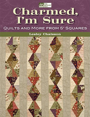 Image for Charmed, I'm Sure: Quilts and More from 5' Squares