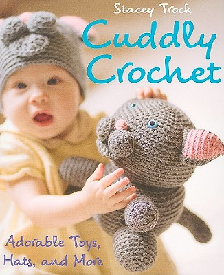 Image for CUDDLY CROCHET : ADORABLE TOYS  HATS  AN