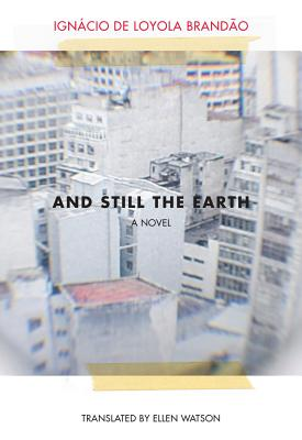 Image for And Still the Earth (Brazilian Literature)
