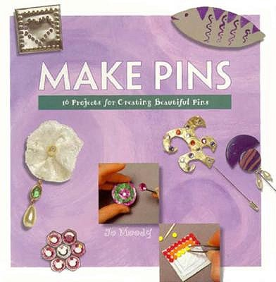 Image for MAKE PINS : 16 PROJECTS FOR CREATING BEA