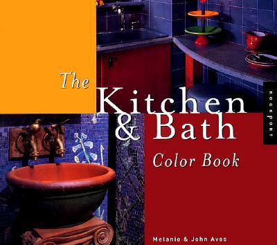 The Kitchen & Bath Color Book, Aves, Melanie; Aves, John