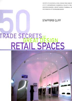 Image for 50 Trade Secrets of Great Design Retail Spaces Cliff, Stafford