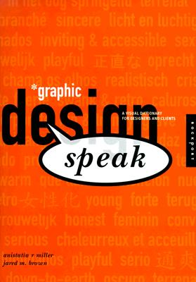 Image for Graphic Design Speak: a Visual Dictionary for Designers