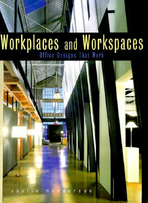 Image for Workplaces and Workspaces: Office Designs That Work