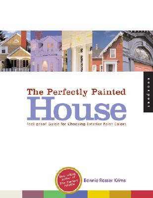 Image for The Perfectly Painted House: A Foolproof Guide for Choosing Exterior Paint Colors