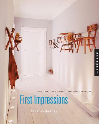 Image for First Impressions: Fresh Looks for Entryways, Hallways, and Foyers