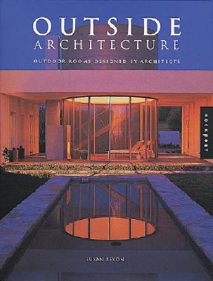 Image for Outside Architecture: Outdoor Rooms Designed by Architects (International Road Poster Maps)