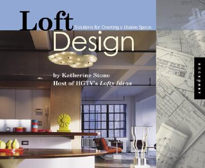 Image for Loft Design: Solutions for Creating a Livable Space