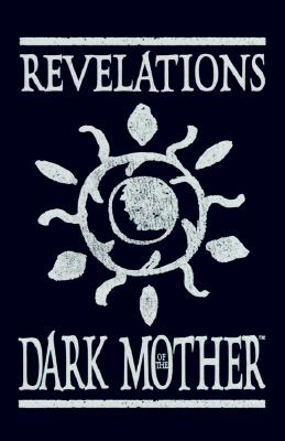 Image for Revelations of the Dark Mother: Seeds from the Twilight Garden
