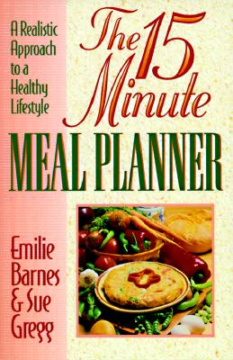 Image for The 15-Minute Meal Planner/a Realistic Approach to a Healthy Lifestyle