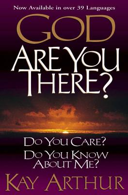 Image for God, Are You There?: Do You Care? Do You Know about Me?