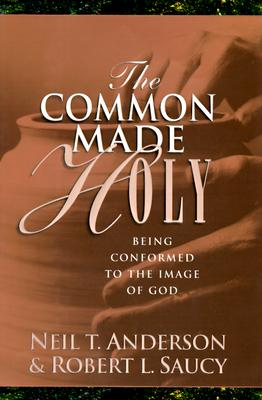 Image for The Common Made Holy: Being Conformed to the Image of God (Book Club Edition)