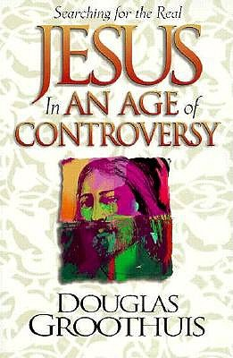 Image for Jesus in an Age of Controversy