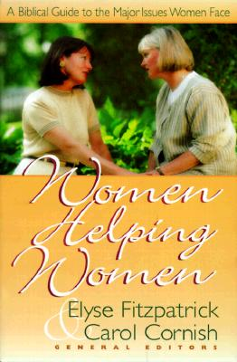 Image for o/p Women Helping Women: A Biblical Guide to Major Issues Women Face