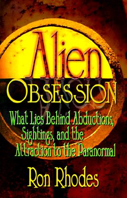 Image for Alien Obsession: What Lies Behind Abductions, Sightings and the Attraction to the Paranormal