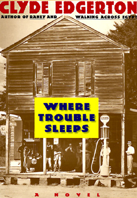 Where Trouble Sleeps: A Novel, Edgerton, Clyde