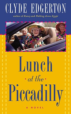 Lunch at the Piccadilly: A Novel, Clyde Edgerton