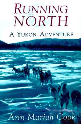 Image for Running North: A Yukon Adventure