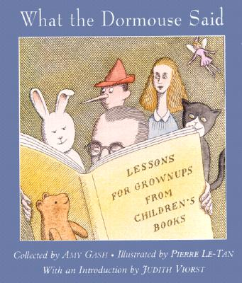 What the Dormouse Said: Lessons for Grownups from Children's Books, Amy Gash