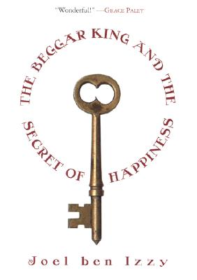 Image for The Beggar King and the Secret of Happiness: A True Story