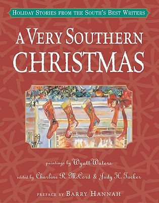 Image for Very Southern Christmas : Holiday Stories from the Souths Best Writers