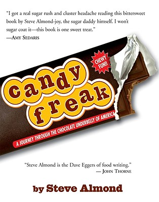 Image for Candyfreak : A Journey through the Chocolate Underbelly of America (an Alex Awards winner) (Alex Awards (Awards))