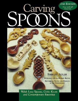 Image for Carving Spoons: Welsh Love Spoons, Celtic Knots and Contemporary Favorites