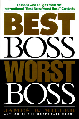 Image for Best Boss Worst Boss: Lessons and Laughs from the International 'Best Boss/Worst Boss' Contests