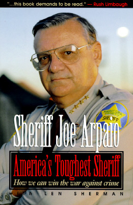 AMERICA'S TOUGHEST SHERIFF HOW TO WIN THE WAR AGAINST CRIME, ARPAIO, SHERIFF JOE