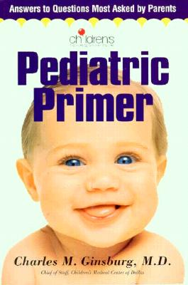 Image for Pediatric Primer (Answers to Questions Most Asked By Parents)