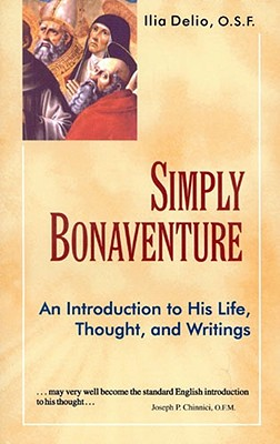 Image for Simply Bonaventure: An Introduction to His Life, Thought, and Writings