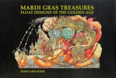 Mardi Gras Treasures: Float Designs of the Golden Age Postcard Book, Schindler, Henri