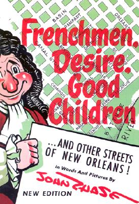 Image for Frenchmen, Desire, Good Children: . . . and Other Streets of New Orleans!