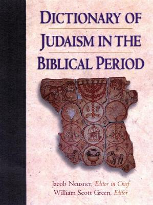 Image for Dictionary of Judaism in the Biblical Period (First Thus)