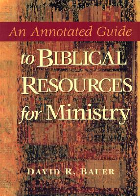 Image for An Annotated Guide to Biblical Resources for Ministry (Annotated Guides)