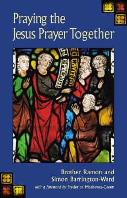 Praying The Jesus Prayer Together, BROTHER RAMON, SIMON BARRINGTON-WARD