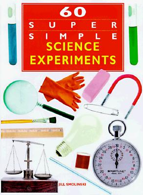 Image for 60 Super Simple Science Experiments