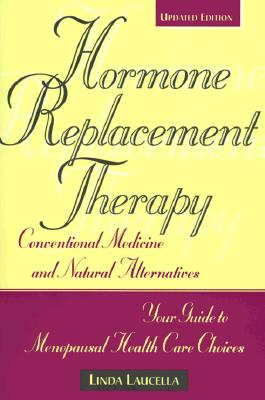Image for HORMONE REPLACEMENT THERAPY CONVENTIONAL MEDICINE AND NATURAL ALTERNATIVES