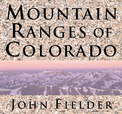 Mountain Ranges of Colorado, John Fielder