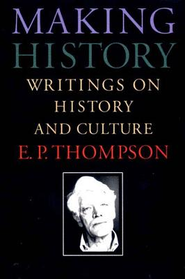 Image for Making History: Writings on History and Culture