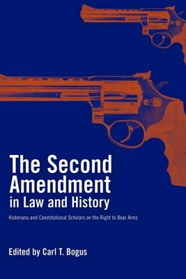 Image for Second Amendment in Law and History: Historians and Constitutional Scholars on the Right to Bear Arms