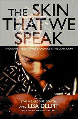 The Skin That We Speak: Thoughts on Language and Culture in the Classroom, anthology