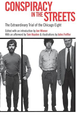 Image for Conspiracy in the Streets : The Extraordinary Trial of the Chicago Eight