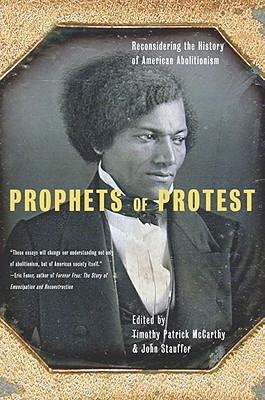 Image for Prophets Of Protest: Reconsidering The History Of American Abolitionism