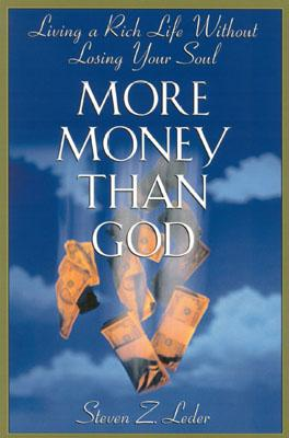 Image for More Money Than God: Living a Rich Life Without Losing Your Soul