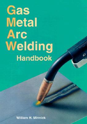 Image for Gas Metal Arc Welding Handbook