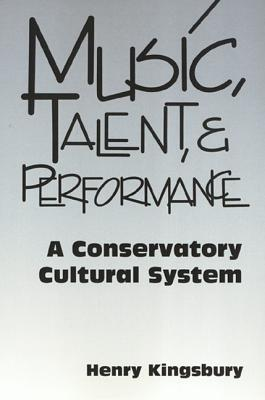 Music Talent & Performance: Conservatory Cultural System, Kingsbury, Henry