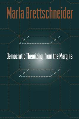 Image for Democratic Theorizing From The Margins