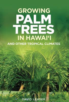 Image for Growing Palm Trees: In Hawaii And Other Tropical Climates