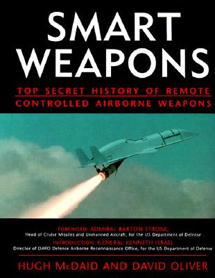 Image for Smart Weapons: Top Secret History of Remote Controlled Weapons